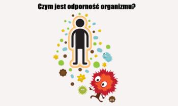 Czym jest odporność organizmu?