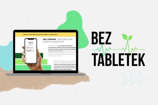 Bez Tabletek – pierwsza na rynku platforma edukacyjna dla branży healthcare