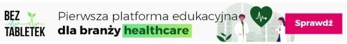 Bez Tabletek – pierwsza platforma edukacyjna dla branży healthcare
